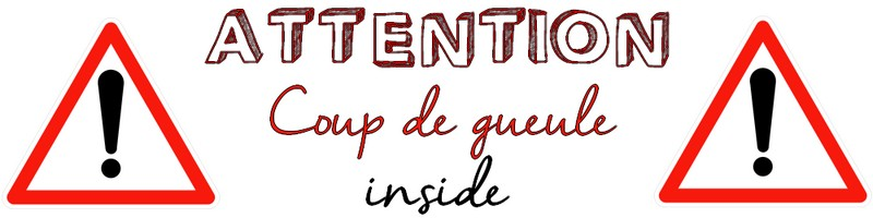 attention coup de gueule inside