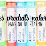 Les produits naturels dans notre pharmacie