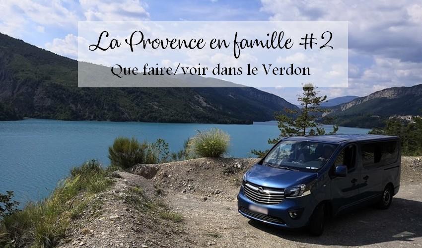 La Provence en famille #2 : Que faire / voir dans le Verdon
