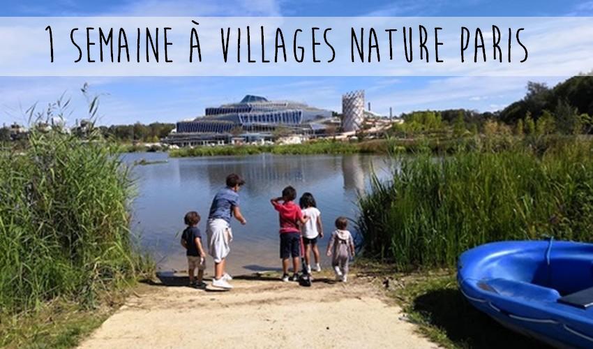 1 semaine à Villages Nature Paris { Voyager en famille }