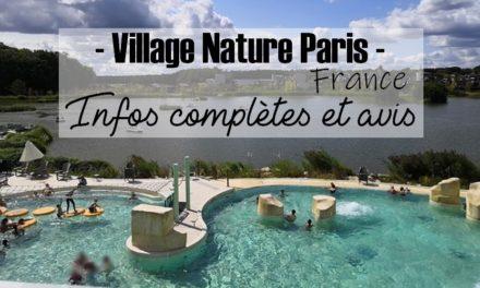 Villages Nature Paris { Infos complètes et avis }
