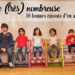 10 bonnes raisons d'avoir une famille nombreuse